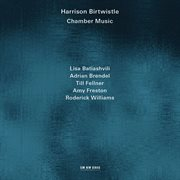 Harrison birtwistle: chamber music cover image