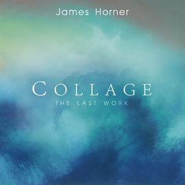 Cover image for James Horner - Collage: The Last Work