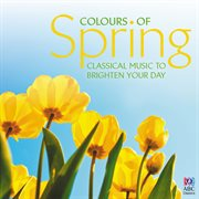 Colours of spring: classical music to brighten your day cover image