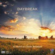 Daybreak : as heard on Classic breakfast cover image