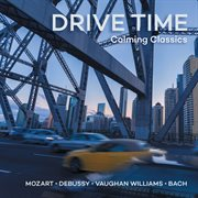 Drive time - calming classics cover image