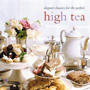 Elegant classics for the perfect high tea cover image