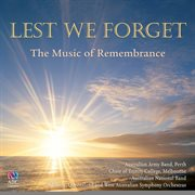 Lest we forget : the music of remembrance cover image