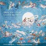 There was a man lived in the moon: nursery rhymes and children's songs cover image