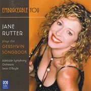 Embraceable you : Jane Rutter plays the Gershwin songbook cover image
