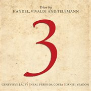 3 : trios by Handel, Vivaldi and Telemann cover image