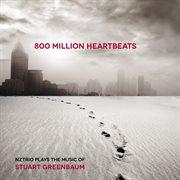 Greenbaum: 800 Million Heartbeats