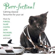 Purr-fection! calming classical favourites for your cat cover image
