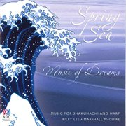 Spring sea : music of dreams cover image