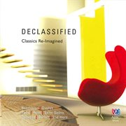 Declassified - classics re-imagined cover image