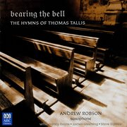 Bearing the bell: the hymns of Thomas Tallis cover image