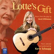 Lotte's gift : music from the play by David Williamson cover image