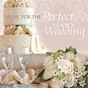 Music for the perfect wedding cover image