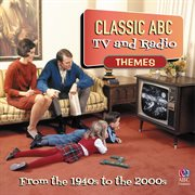 Classic abc tv and radio themes from the 1940's to the 2000's cover image
