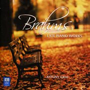 Brahms : late piano works cover image