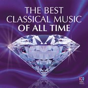 The best classical music of all time. CD 2 cover image