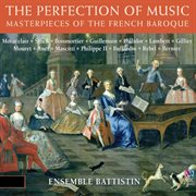 The perfection of music : masterpieces of the French Baroque cover image