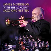 James Morrison With His Academy Jazz Orchestra