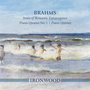 Brahms: Tones of Romantic Extravagance &#x2013%x; Piano Quartet No. 1, Piano Quintet