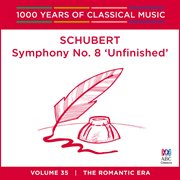 Schubert : symphony no. 8 'unfinished' cover image