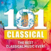 101 classical: the best classical music ever! cover image