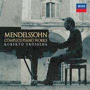 Mendelssohn: Complete Piano Works