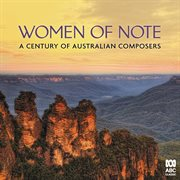 Women of note: a century of australian composers cover image