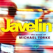 Javelin - the music of michael torke cover image