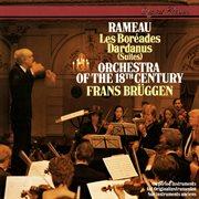 Rameau: Les Boréades Suite; Dardanus Suite