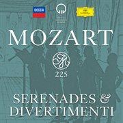 Mozart 225: Serenades and Divertimenti