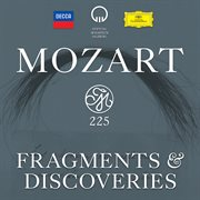 Mozart 225: Fragments & Discoveries