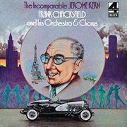The incomparable Jerome Kern cover image