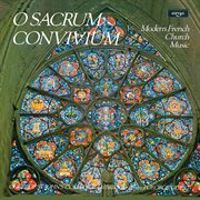 O sacrum convivium! : French sacred choral works cover image