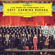 Orff: carmina burana (live from the forbidden city). Live from the Forbidden City cover image