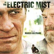 In the Electric Mist (original Motion Picture Soundtrack)