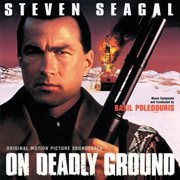 On Deadly Ground (original Motion Picture Soundtrack)