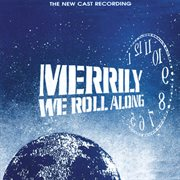 Merrily we roll along (the new cast recording) cover image