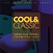 Cool & classic (great film themes from the '60s) cover image