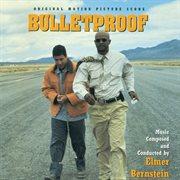 Bulletproof (original motion picture score) cover image