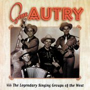 Gene autry with the legendary singing groups of the west cover image