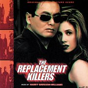 The replacement killers (original motion picture score) cover image