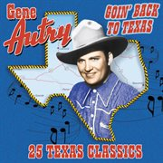 Goin' back to texas: 25 texas classics cover image