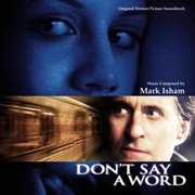 Don't Say A Word (original Motion Picture Soundtrack)