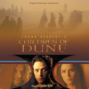 Children of Dune (original Television Soundtrack)