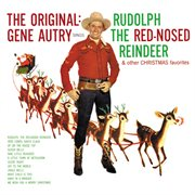 The original: gene autry sings rudolph the red-nosed reindeer & other christmas favorites cover image
