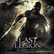 The Last Legion (original Motion Picture Soundtrack)