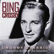 Crosby classics (songs from his famous radio broadcasts) cover image