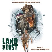 Land of the lost (original motion picture soundtrack) cover image