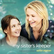 My sister's keeper (original motion picture score) cover image