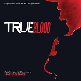 Cover image for True Blood (Original Score From The HBO Original Series)
